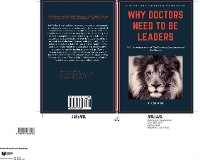 Cover Why Doctors Need To Be Leaders