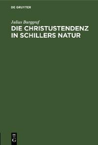 Cover Die Christustendenz in Schillers Natur