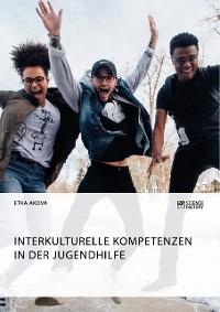 Cover Interkulturelle Kompetenzen in der Jugendhilfe