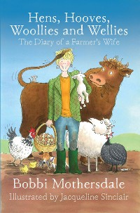 Cover Hens, Hooves, Woollies and Wellies: The Diary of a Farmer's Wife