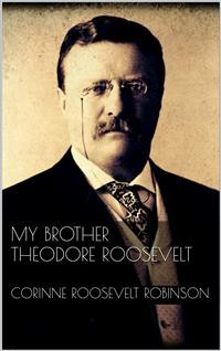Cover My Brother Theodore Roosevelt