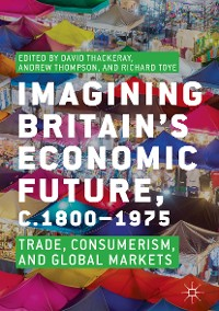 Cover Imagining Britain's Economic Future, c.1800–1975