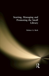 Cover Starting, Managing and Promoting the Small Library