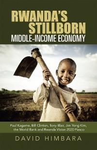 Cover Rwanda's Stillborn Middle-Income Economy