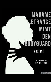 Cover Madame Letrance mimt den Bodyguard