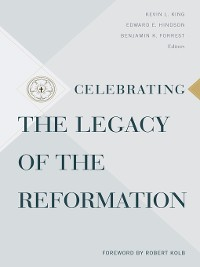 Cover Celebrating the Legacy of the Reformation