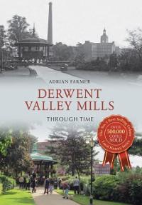 Cover Derwent Valley Mills Through Time