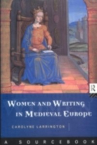 Cover Women and Writing in Medieval Europe: A Sourcebook