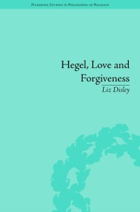 Cover Hegel, Love and Forgiveness