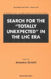 """Cover Search For The """"Totally Unexpected"""" In The Lhc Era - Proceedings Of The International School Of Subnuclear Physics"""