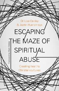 Cover Escaping the Maze of Spiritual Abuse