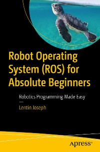 Cover Robot Operating System (ROS) for Absolute Beginners