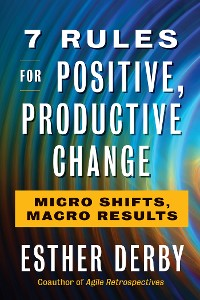 Cover 7 Rules for Positive, Productive Change