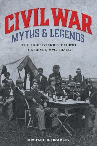 Cover Civil War Myths and Legends