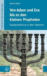Cover Von Adam und Eva bis zu den kleinen Propheten