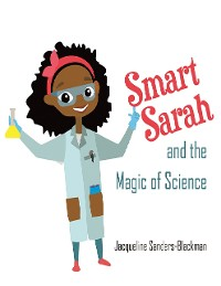 Cover Smart Sarah and the Magic of Science