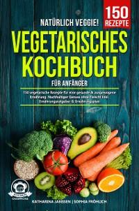 Cover Natürlich Veggie! – Vegetarisches Kochbuch für Anfänger