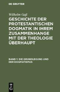Cover Die Grundlegung und der Dogmatismus