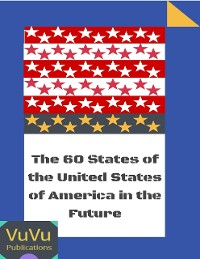 Cover The 60 States of the United States of America In the Future