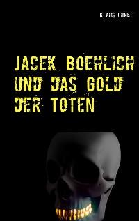 Cover Jacek Boehlich und das Gold der Toten
