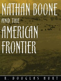 Cover Nathan Boone and the American Frontier