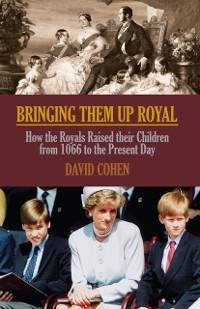 Cover Bringing Them Up Royal