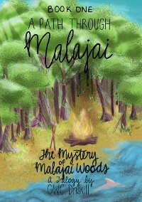 Cover The Mystery of Malajai Woods: Book 1