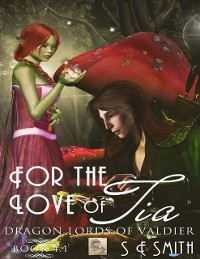 Cover For the Love of Tia: Dragon Lords of Valdier 4.1