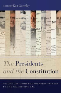 Cover The Presidents and the Constitution, Volume One