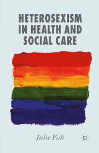 Cover Heterosexism in Health and Social Care