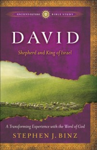 Cover David (Ancient-Future Bible Study: Experience Scripture through Lectio Divina)
