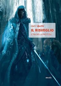 Cover Il Risveglio L'Era della Profezia Vol.1
