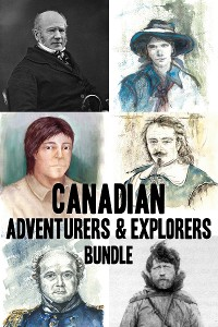 Cover Canadian Adventurers and Explorers Bundle