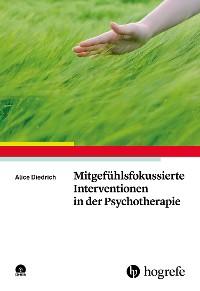 Cover Mitgefühlsfokussierte Interventionen in der Psychotherapie