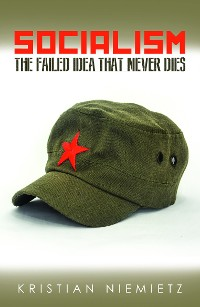 Cover Socialism: The Failed Idea That Never Dies