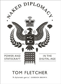 Cover Naked Diplomat: Understanding Power and Politics in the Digital Age