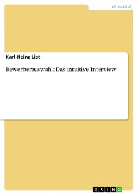 Cover Bewerberauswahl: Das intuitive Interview