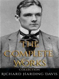 Cover Richard Harding Davis: The Complete Works