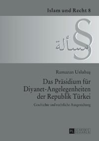 Cover Das Praesidium fuer Diyanet-Angelegenheiten der Republik Tuerkei