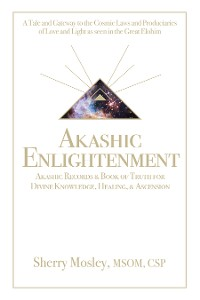 Cover Akashic Enlightenment Akashic Records & Book of Truth for Divine Knowledge, Healing, & Ascension