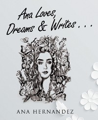 Cover Ana Loves, Dreams and Writes