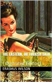 Cover The Eastern, or Turkish Bath
