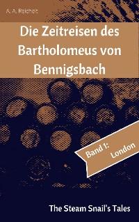 Cover Die Zeitreisen des Bartholomeus von Bennigsbach