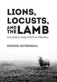 Cover Lions, Locusts, and the Lamb