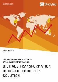 Cover Digitale Transformation im Bereich Mobility Solution. Kriterien einer erfolgreichen Umsatzwachstumsstrategie
