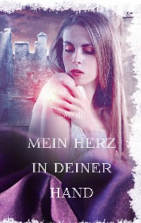 Cover Mein Herz in deiner Hand