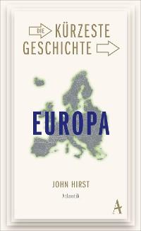 Cover Die kürzeste Geschichte Europas