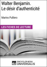 Cover Walter Benjamin. Le désir d'authenticité de Marino Pulliero