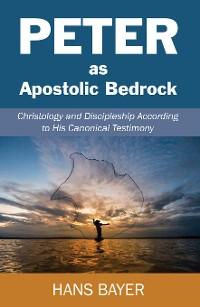 Cover Peter as Apostolic Bedrock