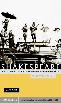 Cover Shakespeare and the Force of Modern Performance